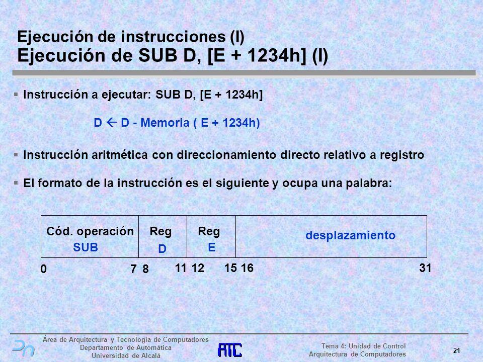 Ejecución de instrucciones (I) Ejecución de SUB D, [E + 1234h] (I)